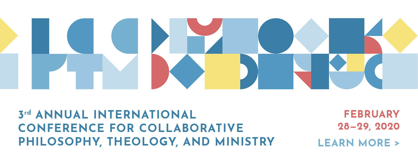 3rd Annual International Conference for Collaborative Philosophy, Theology, and Ministry